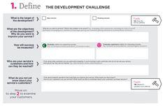 Service Design DEFINE Canvas :: Define the Development Challenge.   www.slideshare.net/fred.zimny/service-design-toolkit-english/5