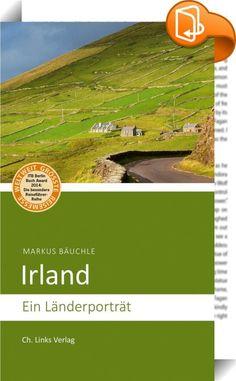 Irland    :  Grüne Wiesen, Schafe, Whiskey, bunte Cottages und freundliche, redselige Menschen mit viel Zeit. Kein Land in Europa provozierte so viele Wohlfühl-Klischees wie Irland, die grüne Insel im Atlantik. Markus Bäuchle kennt das kleine Land mit der bewegten Geschichte seit Ende der 1970er Jahre. Im Jahr 2000 siedelte er auf die Insel über. Er hat das traditionelle Irland, den rasanten Aufstieg in den Wirtschaftswunderjahren und den tiefen Fall nach dem Platzen der Immobilienblas...