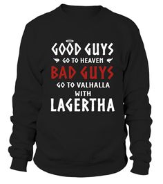 # BAD GUYS GO TO VALHALLA WITH LAGERTHA .  Special Offer, not available anywhere else!      Available in a variety of styles and colors      Buy yours now before it is too late!      Secured payment via Visa / Mastercard / Amex / PayPal / iDeal