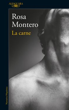 La carne, de Rosa Montero. Good Books, Books To Read, My Books, Book And Magazine, Book Lovers, Carne, Things I Want, Writer, Reading