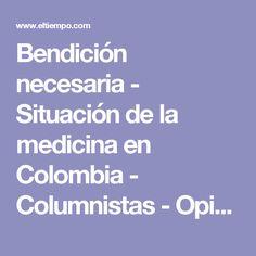 Bendición necesaria - Situación de la medicina en Colombia - Columnistas - Opinión - ELTIEMPO.COM