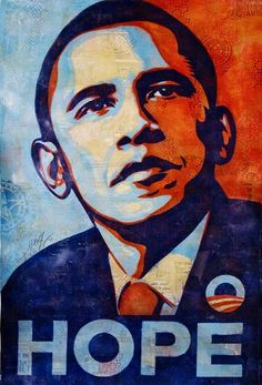 Shepard Fairey, Hope. Barack Hussein Obama. Hand-finished collage, stencil, and acrylic on heavy paper, 2008