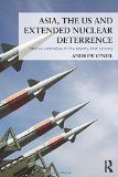 Asia, the US and extended nuclear deterrence : atomic umbrellas in the twenty-first century / Andrew O'Neil - http://boreal.academielouvain.be/lib/item?id=chamo:1885697&theme=UCL