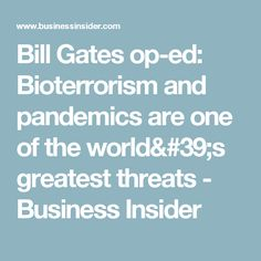 Bill Gates op-ed: Bioterrorism and pandemics are one of the world's greatest threats - Business Insider