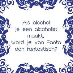 Tegeltjeswijsheid.nl - een uniek presentje - Als alcohol je een alcoholist maakt Best Quotes, Funny Quotes, Dutch Quotes, E Cards, True Words, Words Quotes, Sayings, Funny Texts, Cool Words