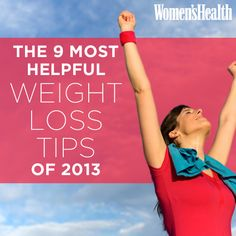 The 9 Most Helpful Weight-Loss Tips of 2013: http://www.womenshealthmag.com/weight-loss/weight-loss-news?cm_mmc=Pinterest-_-womenshealth-_-content-weightloss-_-bestweightlosstipsof2013