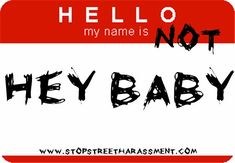 so true. One of my coworkers kept calling me babe until I told him not to. And now he respects me more. True story