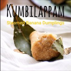 Kumbilappam is a traditional sweet snack from Kerala Cuisine. They are nothing but steamed sweet dumplings flavored with bay leaf. There are a different kind of traditional kumbil appams such as banan Indian Dessert Recipes, Indian Snacks, Banana Recipes Indian, Baby Food Recipes, Sweet Recipes, Healthy Recipes, Snacks Recipes, Healthy Meals, Appam Recipe