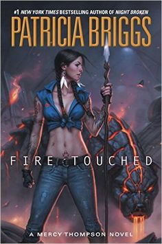 Fire Touched: A Mercy Thompson Novel: Patricia Briggs: 9780425256763: Amazon.com: Books     An amazing series with a underpowered female who holds her own against vampires, werewolves and Fae~oh my.