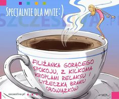 Kawa coffe Coffee Time, Positive Vibes, Good Morning, Thoughts, Humor, Tableware, Funny, Quotes, Therapy