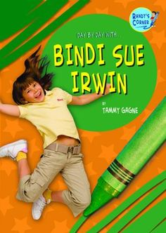 Day By Day With Bindi Sue Irwin by Tammy Gagne (Mitchell Lane Publishers)