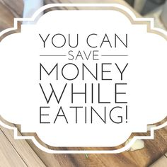 Want to save money while eating?