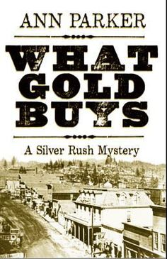 What Gold Buys (Silver Rush, #5)