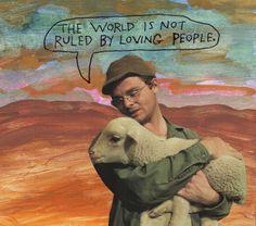 .el mundo no está gobernado por personas amorosas.