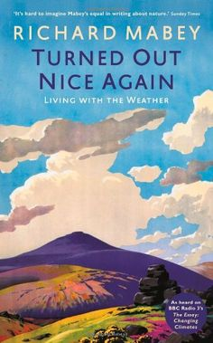 Richard Mabey - Turned Out Nice Again: Living With The Weather