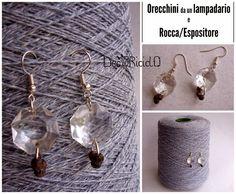 decoriciclo: Orecchini da un lampadario + Rocca/Espositore
