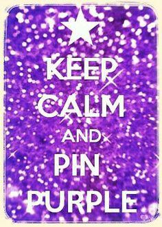 .Keep Calm and Pin Purple