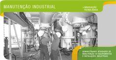 Manutenção Industrial - Administrando atividades de manutenção de equipamentos e instalações industriais.