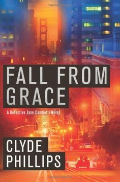 Apr/6 #Kindle #eBook Daily #Deal Fall From Grace (The Detective Jane Candiotti Series Book 1) by Clyde Phillips #HardBoiled #Mystery #Thriller #Suspense #Murder #Crime #Fiction #ebooks #book #books #deals #AD