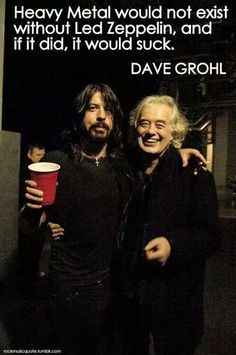 Dave Grohl is now my favorite, for loving Zeppelin! Jimmy Page & Dave Grohl Music Love, Music Is Life, Rock Music, My Music, Great Bands, Cool Bands, Bob Marley, Rock N Roll, Heavy Metal