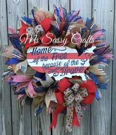 Deluxe Patriotic Wreath - Patriotic Deco Mesh Wreath - Home of the Brave Wreath - Independence Day Wreath - Summer Wreath - Military Wreath by MsSassyCrafts on Etsy https://www.etsy.com/listing/295086361/deluxe-patriotic-wreath-patriotic-deco