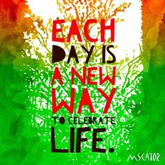 Each Day Is a New Way | Always finding a new way to celebrate. Every where I look, a celebration.
