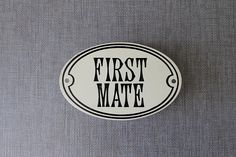 Vintage First Mate Sign, Nautical Novelty Sign
