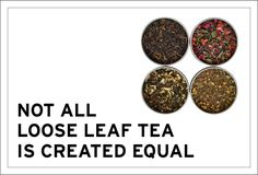 Not all Loose Leaf Tea Is Created Equal - Borden Communications Best Tea, Loose Leaf Tea, Equality, Leaves, Create, Social Equality