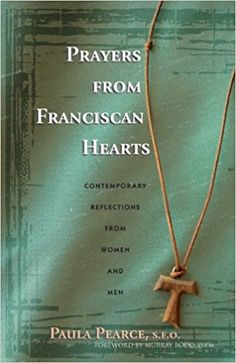 Saints Francis and Clare of Assisi were people of prayer who found spiritual inspiration in a variety of places and forms. To help modern-day followers of these two beloved saints who seek similar inspiration, Secular Franciscan Paula Pearce has collected prayers and reflections from Franciscans in several countries and compiled their diverse contributions