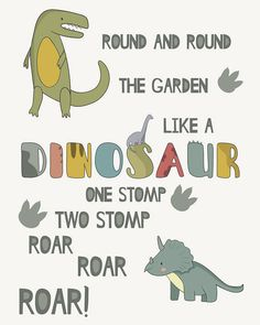 A sweet dino print which is ideal for a little boys bedroom. It features the fun nursery rhyme Round and Round the garden like a dinosaur, one stomp, two stomp, ROAR, ROAR, ROAR! which I remember reciting to my two kids when they were tiny. They loved it and I thought I would make it