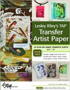 Lesley Riley's TAP Transfer Artist Paper 18-Sheet Pack: 18 Iron-on Image Transfer Sheets 8.5 x 11: Lesley Riley: 9781607052548: Amazon.com: ...