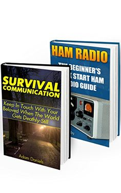 Survival Communication:  Proven Methods To Keep In Touch In Any Situation: (Survival Communication Guide, Survival Tactics) (Ham Radio Book, Prepper Survival) by [Daniels, Adam, Logan, Eric]