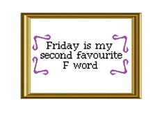 TGIF Funny Quote ... by Beki710 | Embroidery Pattern - Looking for your next project? You're going to love TGIF Funny Quote Cross Stitch by designer Beki710. - via @Craftsy