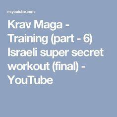 Krav Maga - Training (part - 6) Israeli super secret workout (final) - YouTube