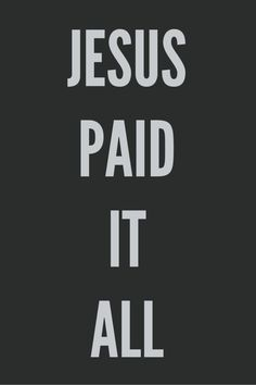"""sixteenthirtythree: """" Jesus paid it all, All to Him I owe; Sin had left this crimson stain, He washed it white as snow. """""""