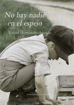 Virginia Oviedo - Libros, pintura, arte en general.: NO HAY NADIE EN EL ESPEJO de Simón Hernández Aguad...