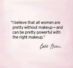 Bobbi Brown #Beauty #Quote #PrettyPowerful