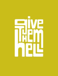 I love how the letters use the available space but are still legible- Give Them Hell by Benjamin Krogh
