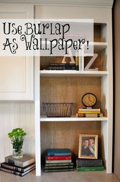 Use Burlap as Wallpaper! Great tips and tricks.  Easy to install AND remove!