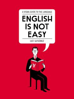 ENGLISH IS NOT EASY by Luci Gutiérrez -- A cheeky, sophisticated, and strikingly illustrated guide that leaves generic English reference books in the dust.