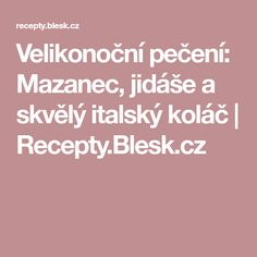 Velikonoční pečení: Mazanec, jidáše a skvělý italský koláč | Recepty.Blesk.cz