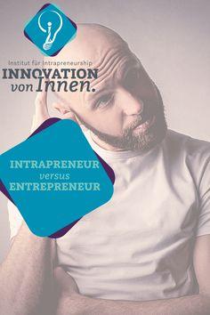 """Der Begriff Intrapreneur setzt sich zusammen aus den Wörtern """"intracorporate"""" und """"Entrepreneur"""", also was sich """"innerhalb eines Unternehmens"""" ereignet und einem """"Unternehmer"""". Ein Intrapreneur ist also ein Mitarbeiter, der unternehmerisch denkt und handelt, sprich der Innovationen innerhalb eines Unternehmens oder einer Organisation umsetzt. Innovation, Coaching, Entrepreneur, Workshop, Blog, Movies, Movie Posters, Organization, Training"""