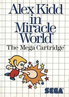 Alex Kidd in Miracle World (Sega Master System)  This is the only Sega Master System game I ever played and it was built into the system. I owned the SMS at a very young age, so my memory of it is sketchy. For the life of me, I have no recollection of what happened to it.
