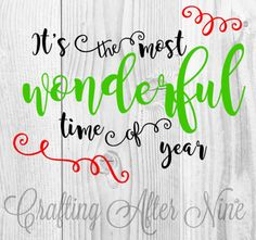 Check out this item in my Etsy shop https://www.etsy.com/listing/474046388/christmas-svg-most-wonderful-time-of