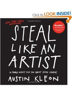 Steal Like an Artist: 10 Things Nobody Told Me About the Creative Life: Austin Kleon: Englische Bücher Good Books, Books To Read, My Books, Reading Lists, Book Lists, Reading Habits, Reading Books, Austin Kleon, Little Paris