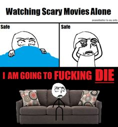 Watching scary movies alone