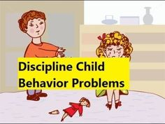 Discipline Child Behavior Problems - Children Behavioral Problems Treatment