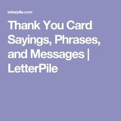 Examples Of Sayings To Write In Thank You Cards Ideas Include Funny Sincere Gift And General Messages
