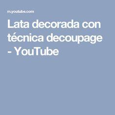 Lata decorada con técnica decoupage - YouTube