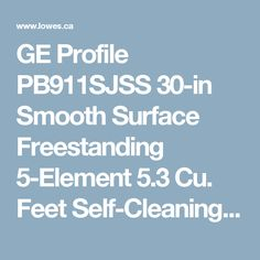 GE Profile PB911SJSS 30-in Smooth Surface Freestanding 5-Element 5.3 Cu. Feet Self-Cleaning Convection | Lowe's Canada